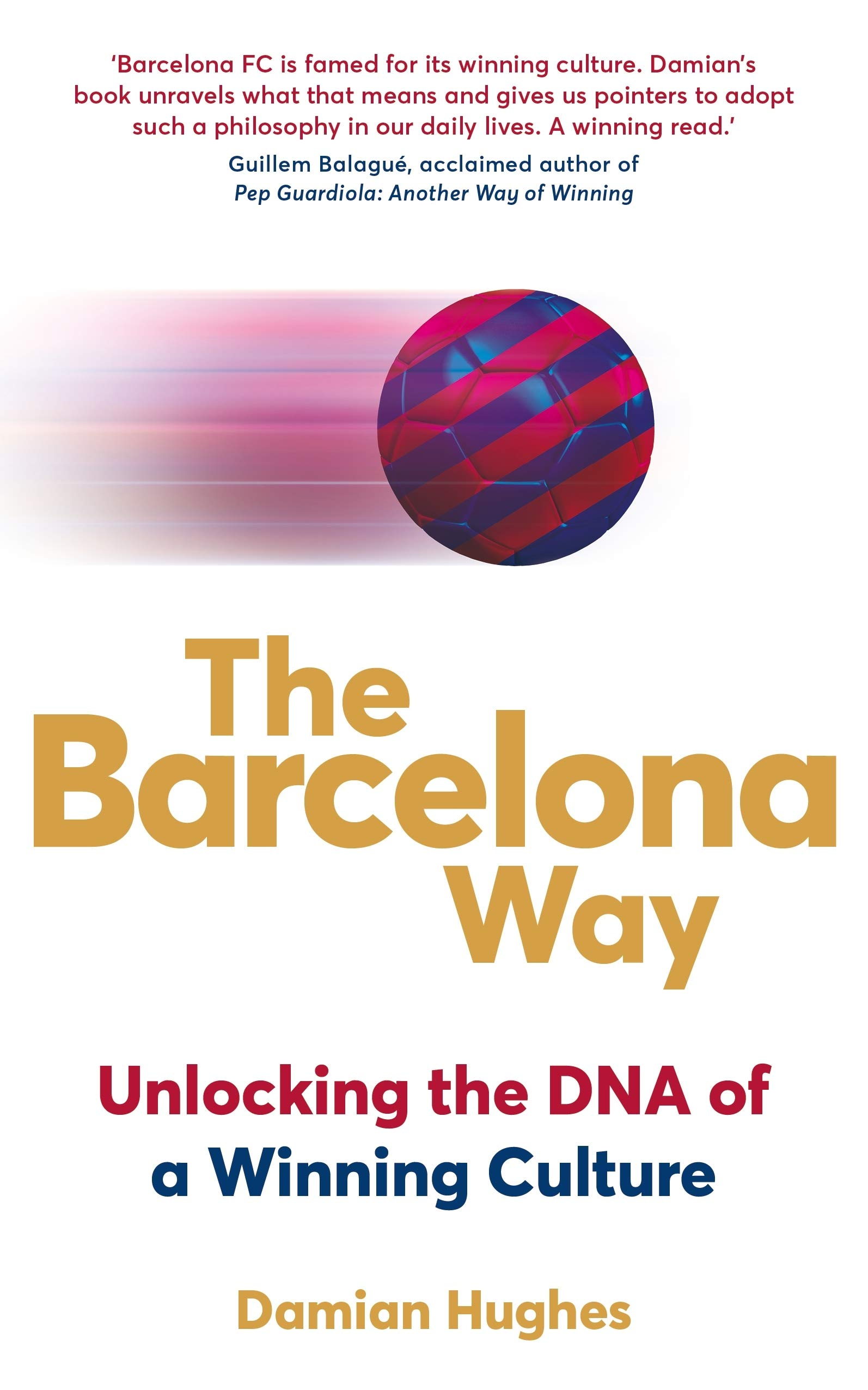 The Barcelona Way  How to Create a High-Performance Culture  Amazon ... 3e4a9a360