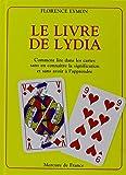 Le Livre de Lydia: Comment lire dans les cartes sans en connaître la signification et sans avoir à l'apprendre