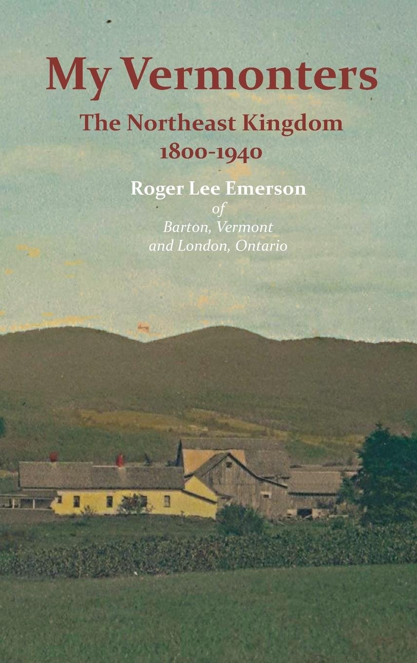 Read Online My Vermonters: The Northeast Kingdom 1800-1940 (Family Histories) PDF