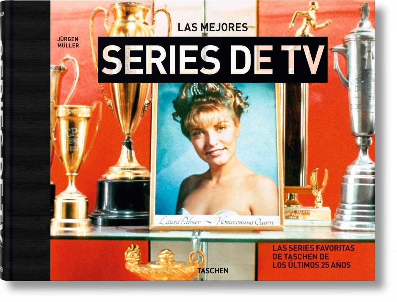 Las Mejores Series De Tv. Las Series Favoritas De Taschen De Los Últimos 25 Años por Jürgen Müller