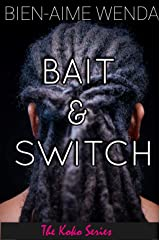 BAIT & SWITCH (The KoKo Series Book 2) Kindle Edition