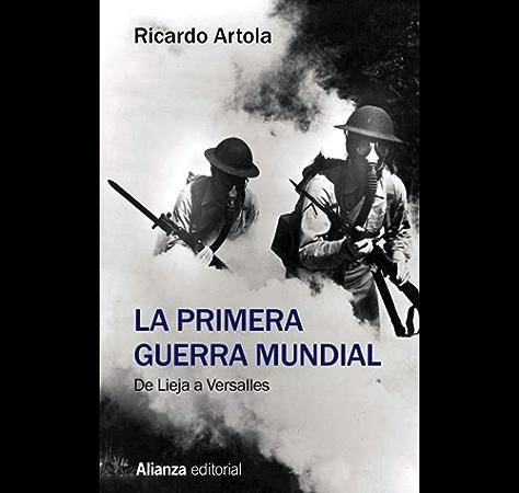 La Primera Guerra Mundial (El libro de bolsillo - Historia) eBook: Artola, Ricardo: Amazon.es: Tienda Kindle