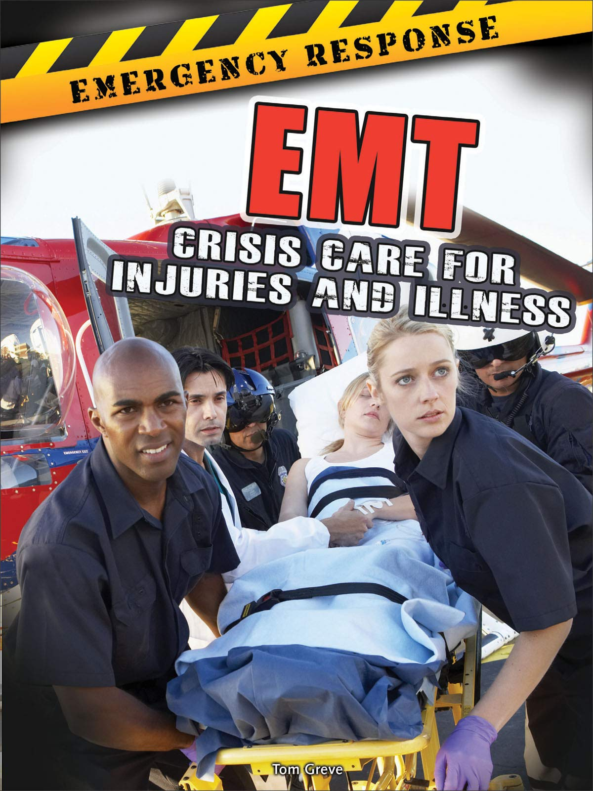 EMT: Crisis Care for Injuries and Illness (Emergency Response) pdf epub
