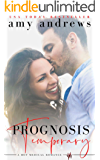 Prognosis Temporary: A hot medical romance