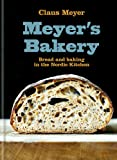 Meyer S Bakery Bread And Baking In The Nordic Kitchen