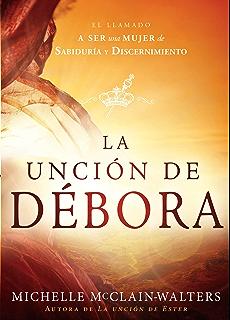 La Unción de Débora: El llamado a ser una mujer de sabiduría y discernimiento (