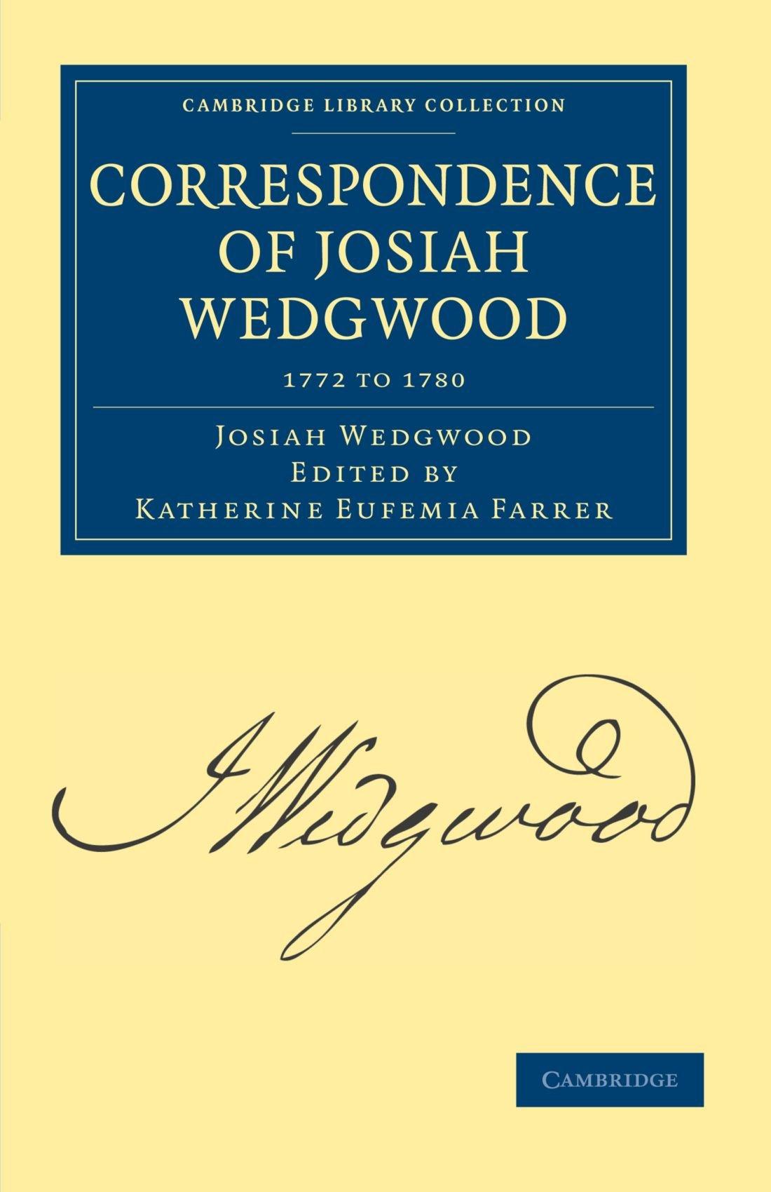 Read Online Correspondence of Josiah Wedgwood (Cambridge Library Collection - Technology) (Volume 2) pdf epub