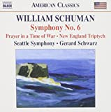 Schuman: Symphony No. 6, Prayer in a Time of War, New England Triptych