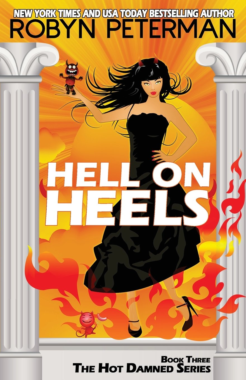 Hell on Heels: Book Three The Hot Damned Series (Volume 3) pdf epub