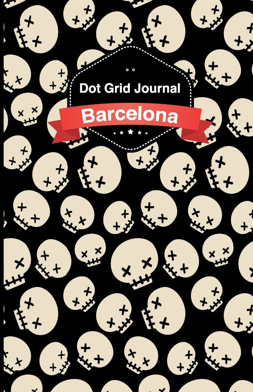 Cuaderno de malla de puntos - Calaveras: Tapa blanda, 14x21cm, 130 páginas (Barcelona) (Volume 4) (Spanish Edition): Dot Grid Journal: 9781547163212: ...