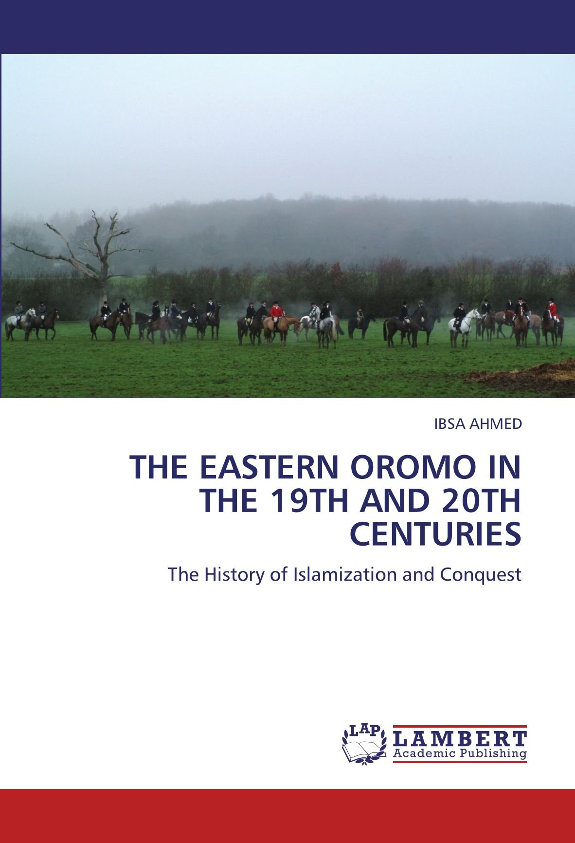 THE EASTERN OROMO IN THE 19TH AND 20TH CENTURIES: The History of Islamization and Conquest pdf