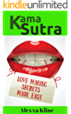 Kama Sutra Love Making Secrets Made Easy: Sex, Sex Positions, Sex Guide, Kama Sutra, Tantric Sex, Sex Relationships, Sex Marriage