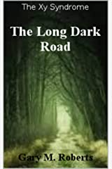 The Long Dark Road (The Xy Syndrome Book 2) Kindle Edition