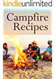 Campfire Recipes :The Ultimate Guide - Over 30 Quick & Easy Recipes