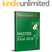 Excel Book - Mastering Excel 2016 Beginners to Advanced: Learn Excel with Assignments and Case Studies