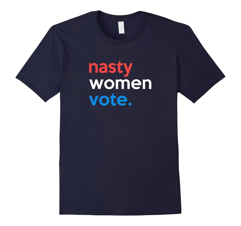 Nasty Women Vote Shirt Hillary Clinton Tim Kaine 2016 Tee-RT