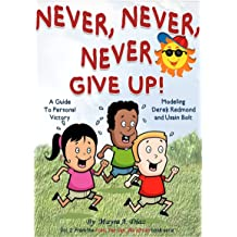 Childrens book. Bedtime story. Kids eBook. Values: Never, Never, Never Give Up! (Teaches your kid the value of overcome obstacles) Bedtime story (I Can, ...