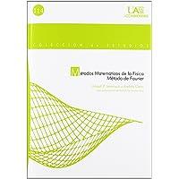 Métodos matemáticos de la Física.: Método de Fourier: 114 (Colección de Estudios)