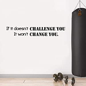 If It Doesn'T Challenge You It Doesn'T Change You Wall Decal Gym Inspirational Wall Decor Quote Home Gym Workout Fitness Motivation Wall Mural Sticker (46
