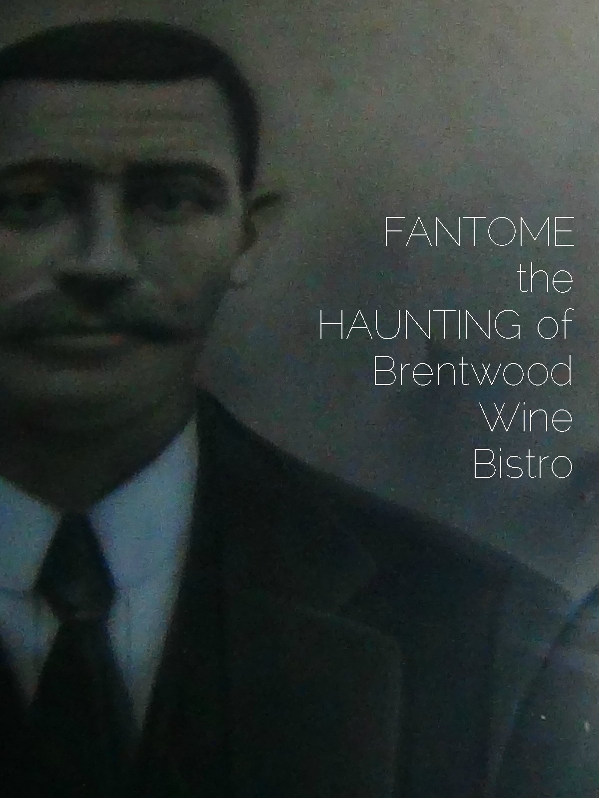 Fantome the haunting of Brentwood Wine Bistro on Amazon Prime Video UK