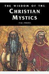 The Wisdom of the Christian Mystics Kindle Edition