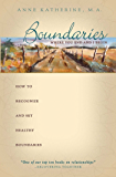 Boundaries Where You End And I Begin: How To Recognize And Set Healthy Boundaries