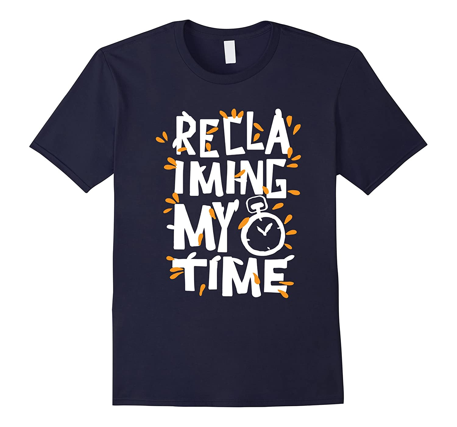 Reclaiming my time t-shirt funny political sayings