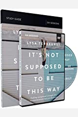 It's Not Supposed to Be This Way Study Guide with DVD: Finding Unexpected Strength When Disappointments Leave You Shattered Paperback