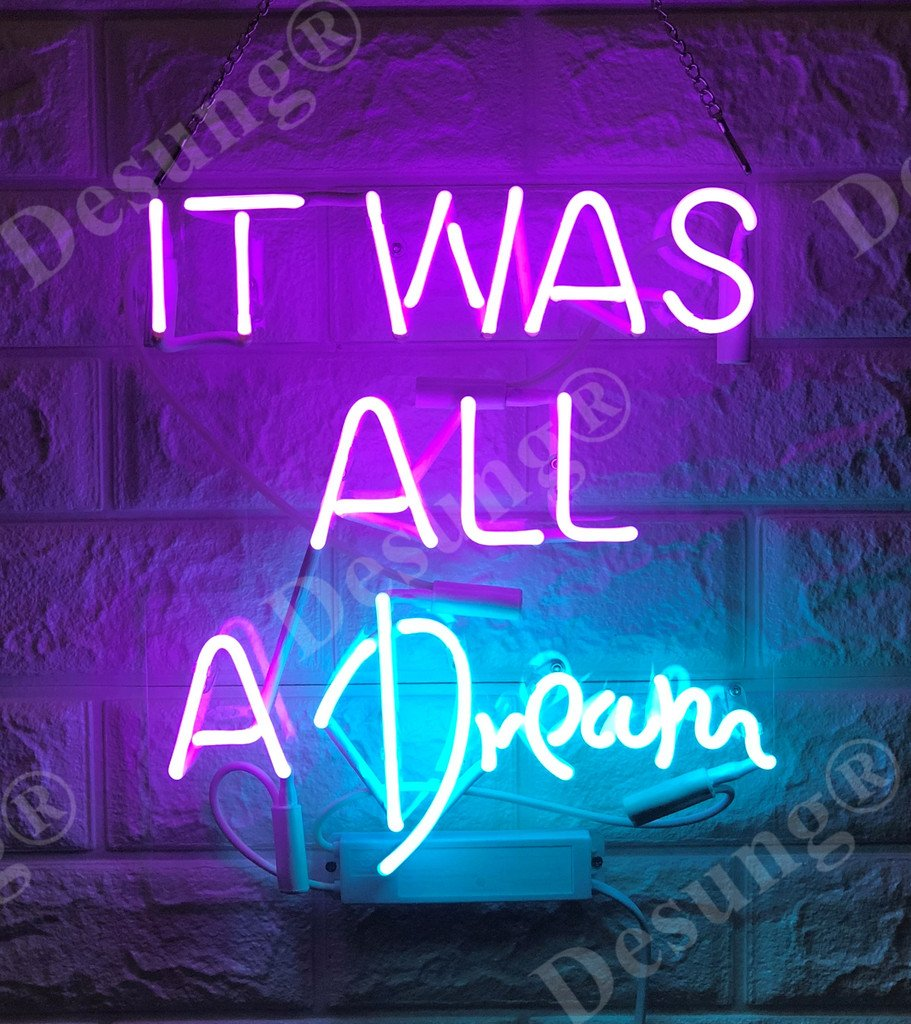 Desung Brand New 14'' It Was All A Dream Gift Lamp Decorated Acrylic Panel Handmade Custom Design Neon Sign Light WD23