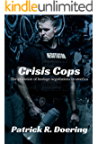 Crisis Cops: The Evolution of Hostage Negotiations in America