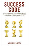 Success Code: Gold Standard Principles for Achieving Success