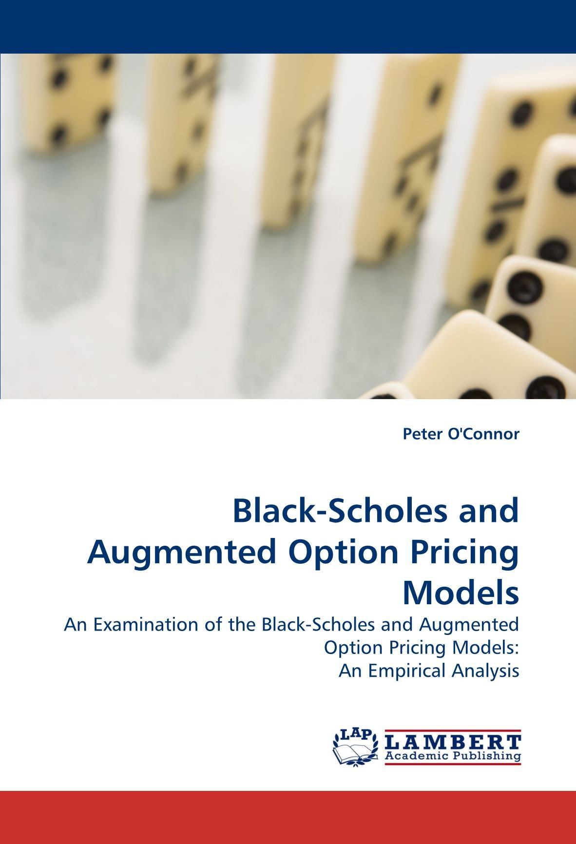 Download Black-Scholes and Augmented Option Pricing Models: An Examination of the Black-Scholes and Augmented Option Pricing Models: An Empirical Analysis pdf