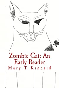 Zombie Cat: An Early Reader (Zombie Cat Verses Slider Mouselets Book 1)
