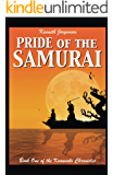 Pride of the Samurai (The Kusunoki Chronicles Book 1)