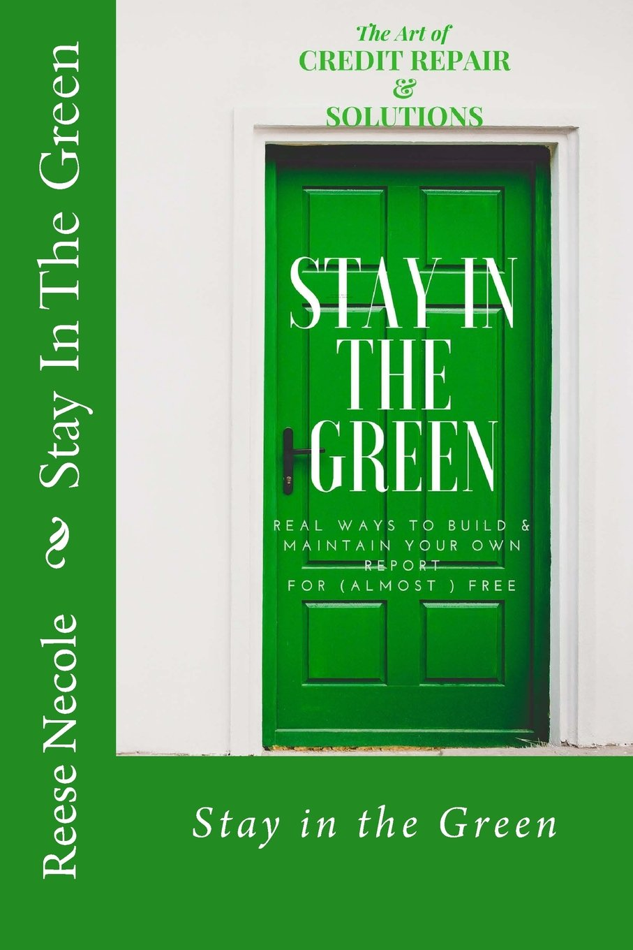Read Online THE ART OF CREDIT REPAIR &SOLUTIONS: Stay in the Green pdf