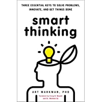 Smart Thinking: Three Essential Keys to Solve Problems, Innovate, and Get Things Done