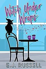 Witch Under Wraps (Mythmatched) Kindle Edition