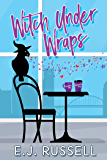 Witch Under Wraps (Mythmatched)