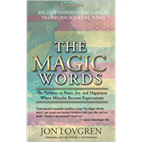The Magic Words: Your Pathway to Peace, Joy, and Happiness, Where Miracles Become Expectations (English Edition)