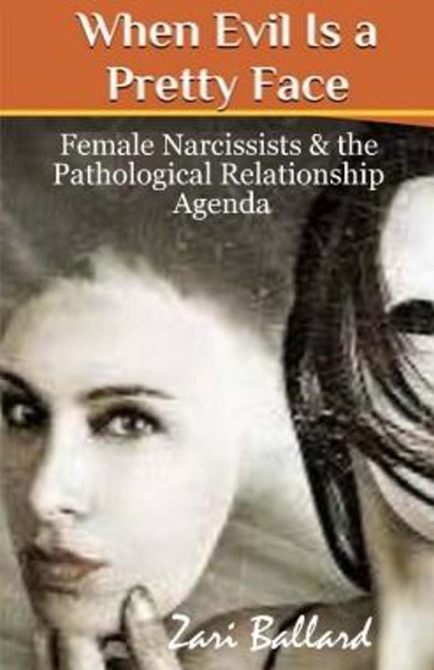 Download When Evil Is a Pretty Face: Female Narcissists & the Pathological Relationship Agenda ebook