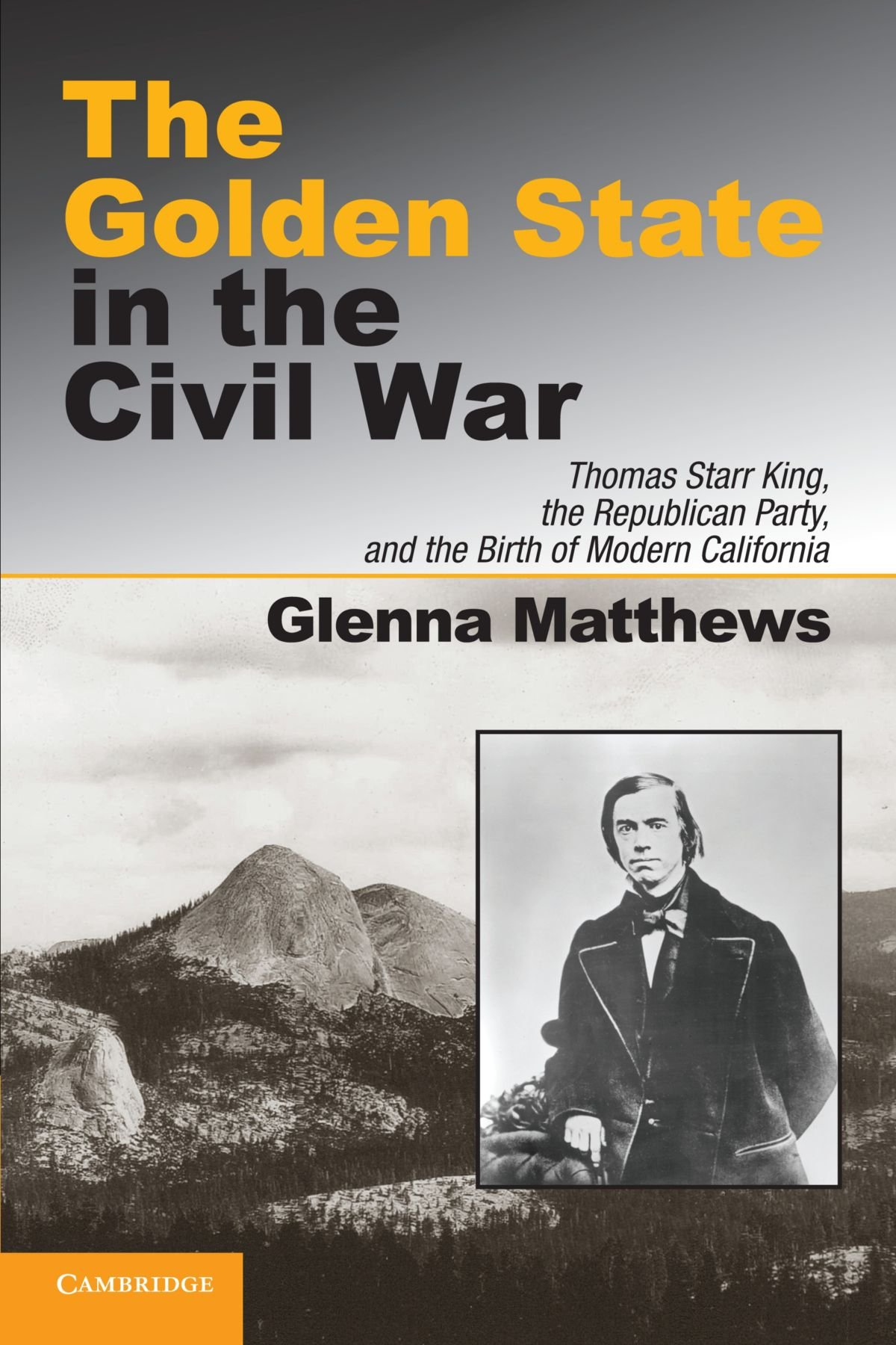 the golden state in the civil war thomas starr king the