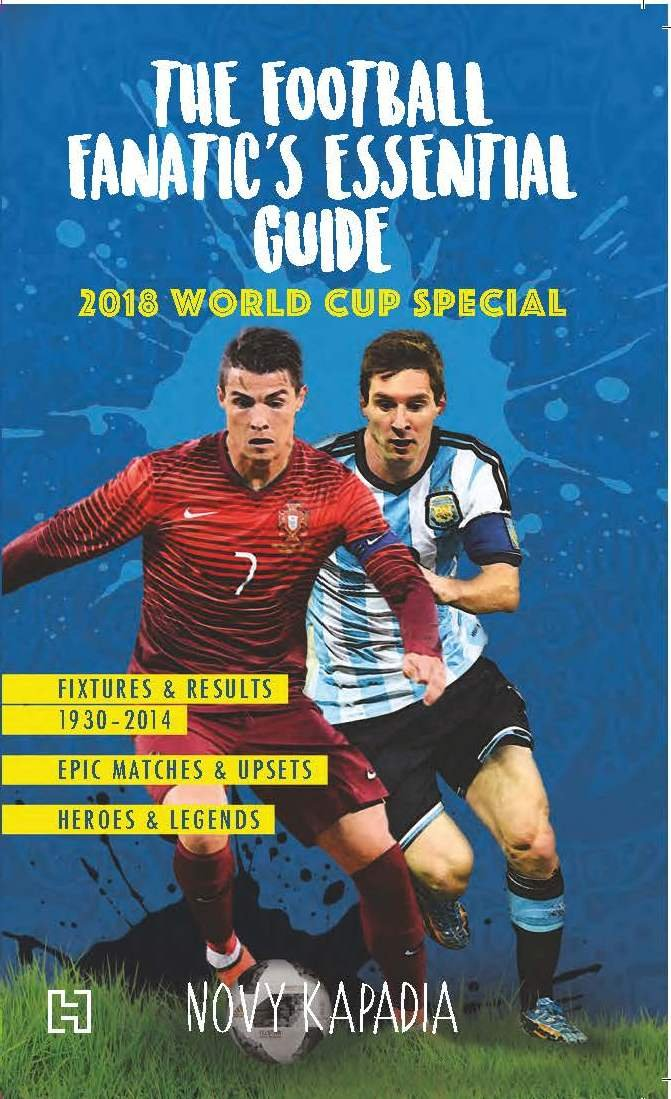 e1b44ebc9 The Football Fanatic s Essential Guide  2018 World Cup Special Paperback –  30 Apr 2018
