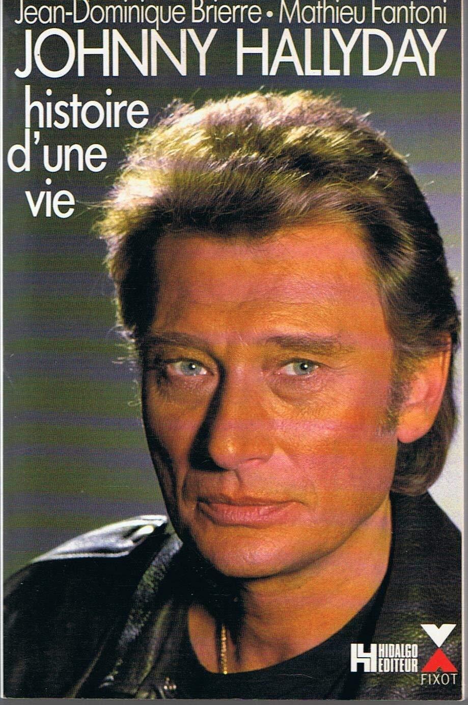 Amazon Fr Johnny Hallyday Histoire D Une Vie Jean