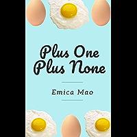 Plus One Plus None (English Edition)