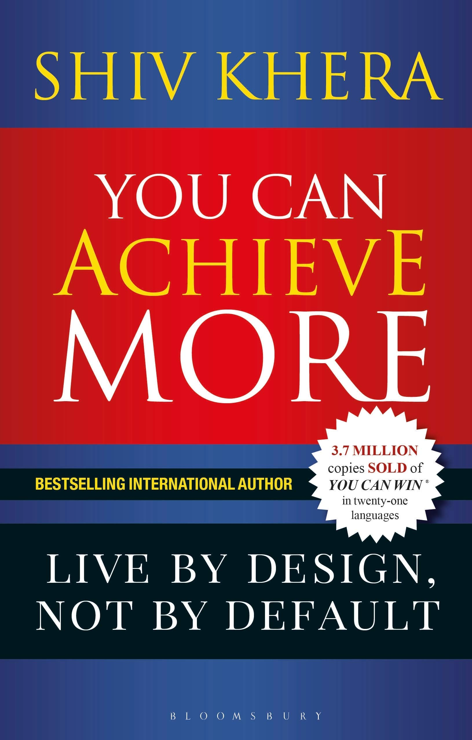 You Can Achieve More Live By Design Not By Default Khera Shiv
