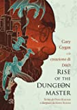 Rise of the Dungeon Master. Gary Gygax e la creazione di Dungeons & Dragons
