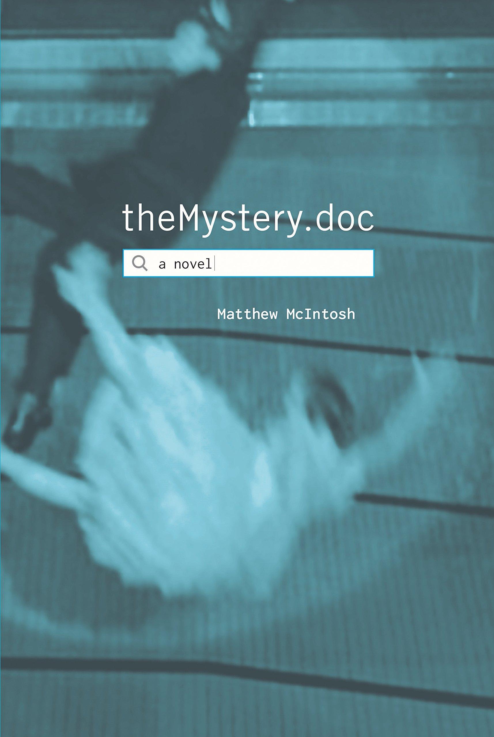 mcintosh matthew  theMystery.doc: Matthew McIntosh: 9780802124913: : Books