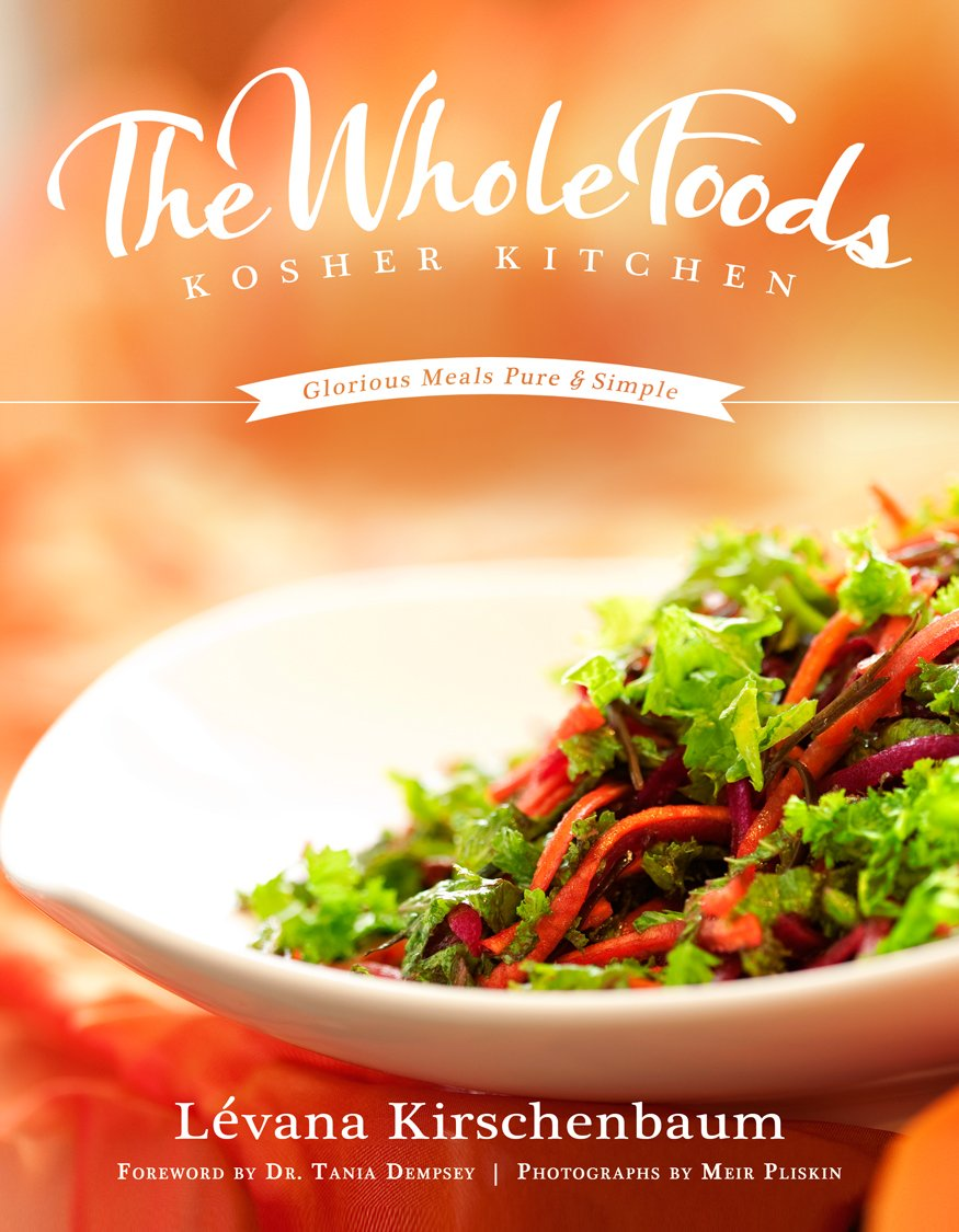 The whole foods kosher kitchen the whole foods kosher kitchen levana kirschenbaum 9781467507042 amazon books forumfinder Image collections