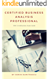 Certified Business Analysis Professional: The Certification Exam Guide