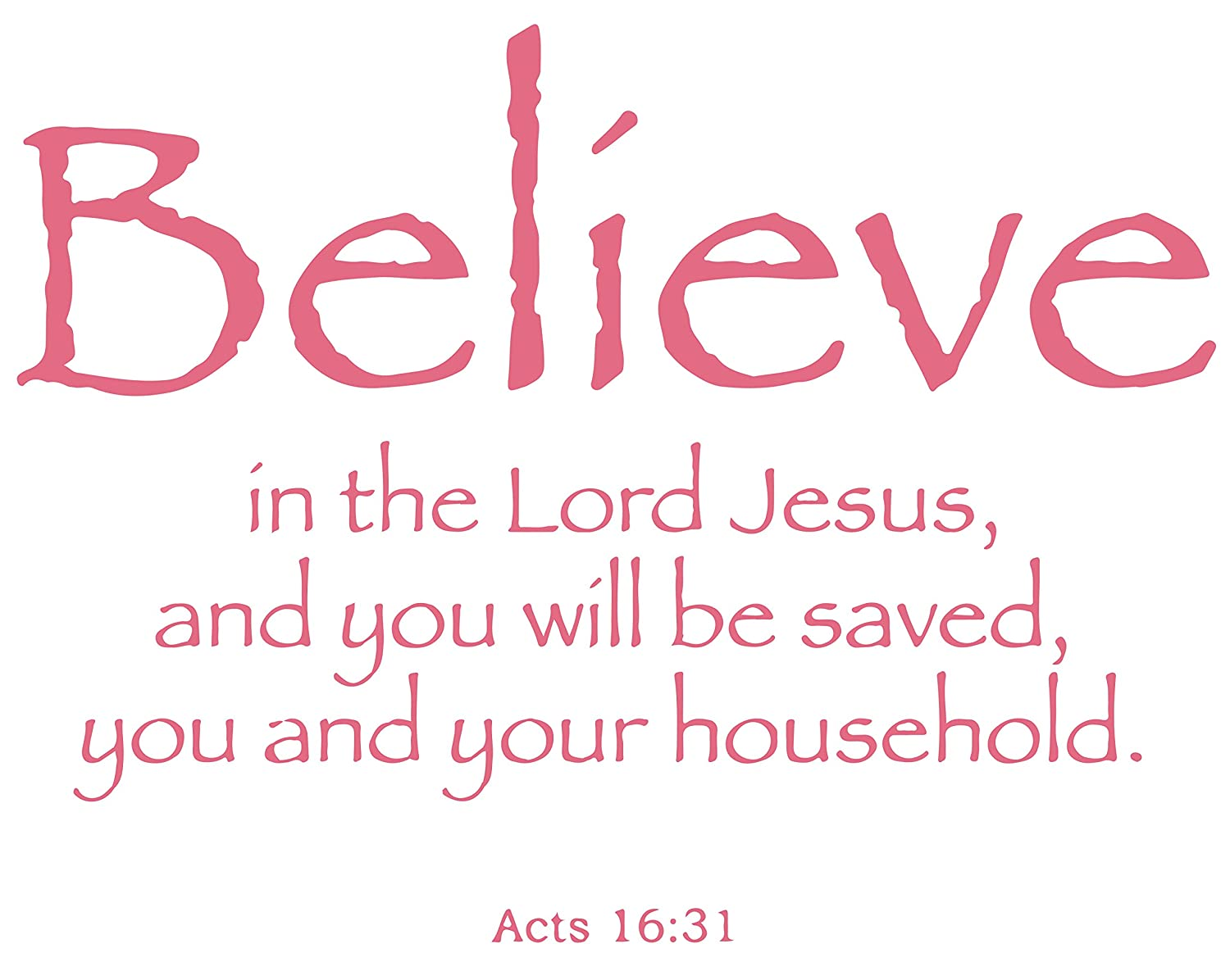 Amazon.com: Acts 16:31 - Believe in the Lord Jesus, and you… Vinyl ...